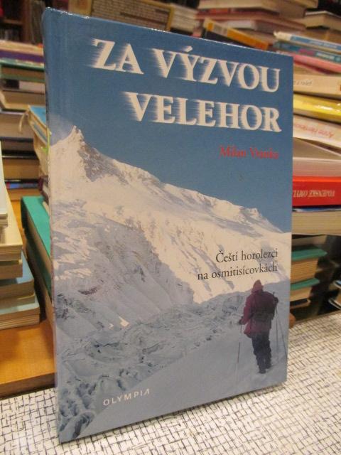 Za výzvou velehor (Č. horol. na osmitisícovkách)